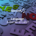 Language: A Barrier to Care?