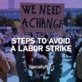 Avoid a Labor Strike